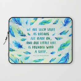 We are such stuff as dreams are made on Laptop Sleeve