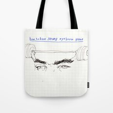 strong eyebrows Tote Bag