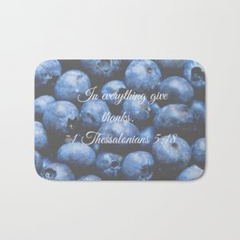 In everything give thanks. Bible Verse. Blueberries Bath Mat