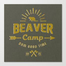 Beaver Camp: Dam Good Time Canvas Print