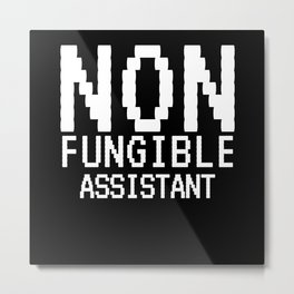 Non-Fungible ASSISTANT Funny NFT Crypto Metal Print