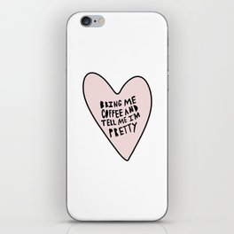 Bring me coffee and tell me I'm pretty - hand drawn heart iPhone Skin