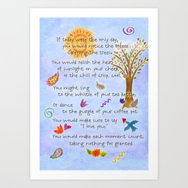 If Today Were the Only Day Art Print