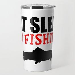 eat sleep go fishing Travel Mug