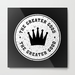 Greater Good (white) Metal Print