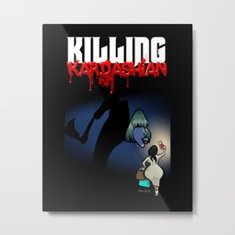 Killing Kardashian Front Cover Art Metal Print