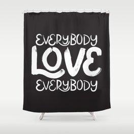 ELE: Everybody Love Everybody Shower Curtain