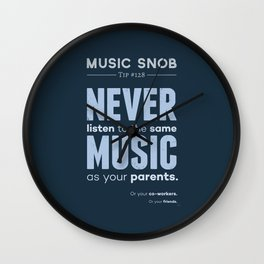 Never Listen to MORE of the Same Music — Music Snob Tip #128.5 Wall Clock