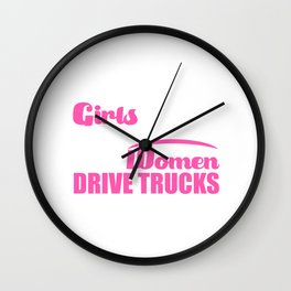 Some Girls Play House Real Women Drive Trucks T-Shirt Wall Clock