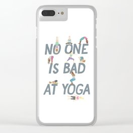 No One is Bad at Yoga Clear iPhone Case