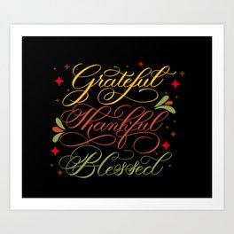Grateful, Thankful, Blessed Design on Black Art Print