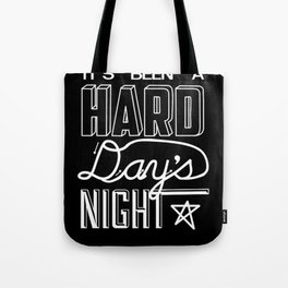 A Hard Day's Night Tote Bag