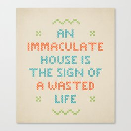 Wasted Life Canvas Print