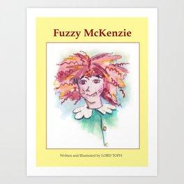 """Fuzzy McKenzie"" book cover Art Print"