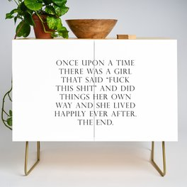 Once upon a time she said fuck this Credenza