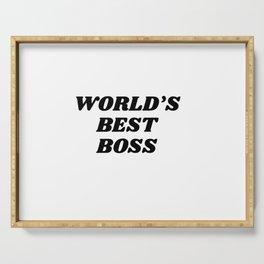 world's best boss Serving Tray