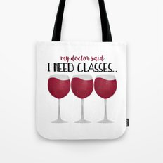 My Doctor Said I Need Glasses... Tote Bag