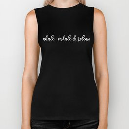 Inhale Exhale  And Release Gift Biker Tank