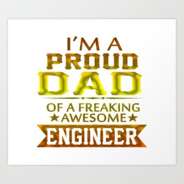 I'M A PROUD ENGINEER'S DAD Art Print