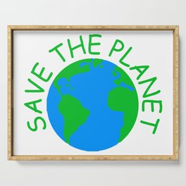 save the planet Serving Tray
