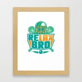 Relax Bro - Lacrosse Framed Art Print