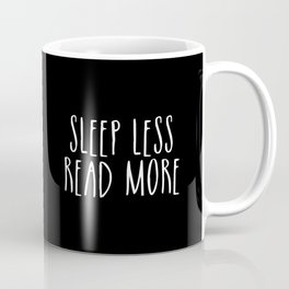 Sleep less, read more - inverted Coffee Mug