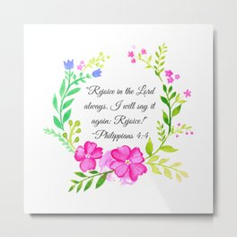 """""""Rejoice in the Lord always."""" Philippians 4:4 Metal Print"""