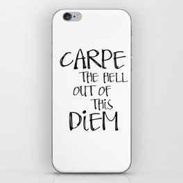 Carpe Diem, Famous quotes, Seize the day, Most sold items iPhone Skin