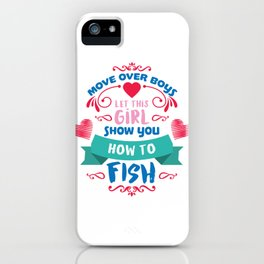 Fishing Pun Move Over Boys Funny Design Fishing Gift design iPhone Case