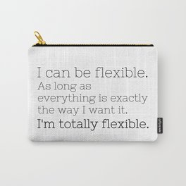 I'm totally flexible - GG Collection Carry-All Pouch