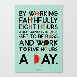 Lab No. 4 Working Faithfully Eight Hours Robert Frost Motivational Quotes Canvas Print