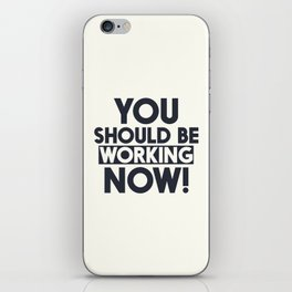 You should be working, motivational quote, home wall art, office, garage, work hard, warning signal iPhone Skin