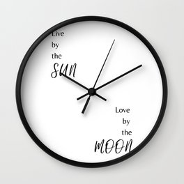 Live by the Sun Love by the Moon Wall Clock