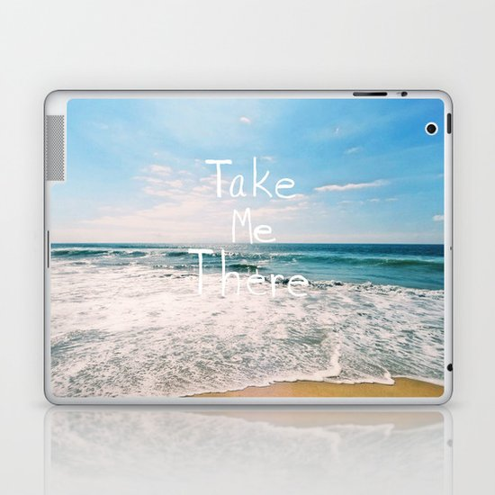 Take Me There... Laptop & iPad Skin