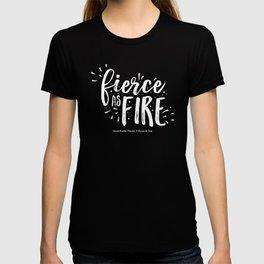 Fierce as fire T-shirt
