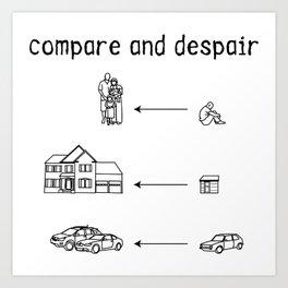 compare and despair Art Print