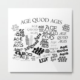 AGE QUOD AGIS Metal Print
