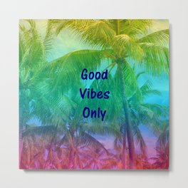 Good Vibes Only - Quote Metal Print