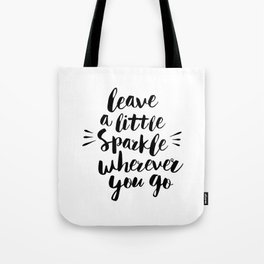 Leave a Little Sparkle Wherever You Go black-white quotes typography design home wall decor Tote Bag