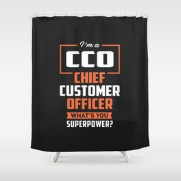 CCO - Chief Customer Officer Shower Curtain
