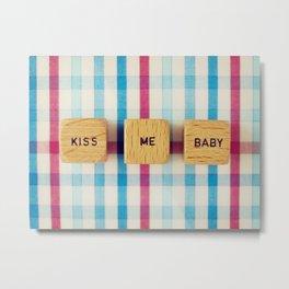 Kiss Me Baby Metal Print