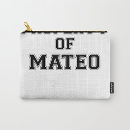 Property of MATEO Carry-All Pouch