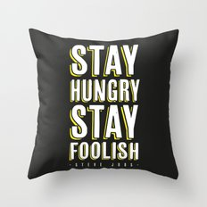 Stay Hungry, Stay Foolish - Steve Jobs Quote Throw Pillow