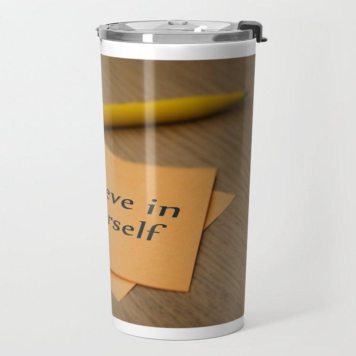 Belive in yourself Travel Mug