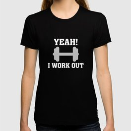 Yeah! I Work Out T-shirt