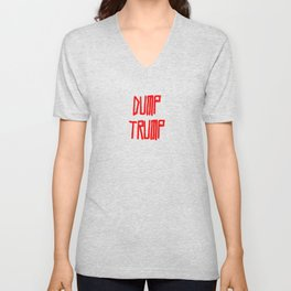 Dump trump -republican,democrats,election,president,GOP,demagogy,politic,conservatism,disaster Unisex V-Neck