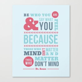 Be Who You Are - Dr. Seuss Quote Canvas Print