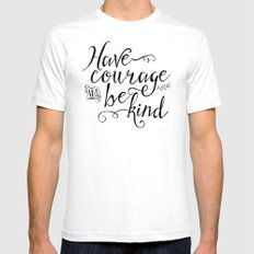 Have Courage and Be Kind (BW) Mens Fitted Tee MEDIUM White