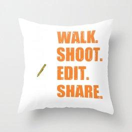 Cameraman Saying walk shoot edit share Funny Photographer Throw Pillow