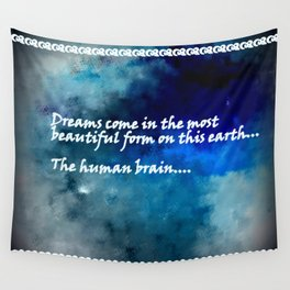 Dreams Come in the Most Beautiful Form Wall Tapestry
